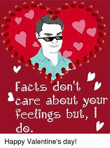 Facts Don't Care About Your Feelings but Happy Valentine's ...