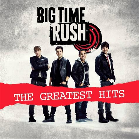 Big Time Rush - Big Time Rush: The Greatest Hits Lyrics ...