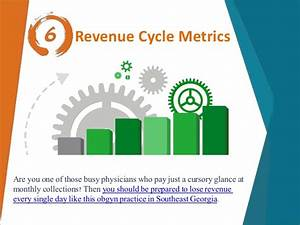6 Revenue Cycle Metrics You Must Be Tracking Now