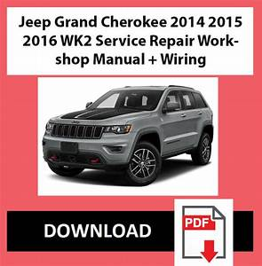 Repair Workshop Manual For Jeep Grand Cherokee 2014 2015