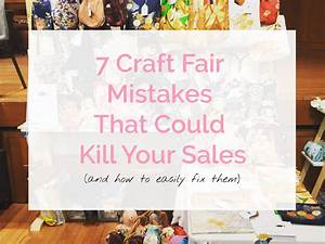 7 Craft Fair Mistakes That Could Kill Your Sales - Sew in Love