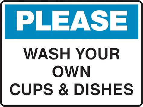 Office Kitchen Clean Up Signs by Housekeeping Sign Wash Your Own Cups And Dishes