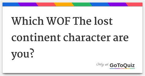 wof continent lost character which