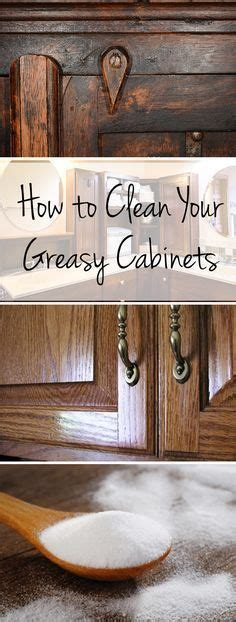 what cleans grease kitchen cabinets how to clean your greasy cabinets 9616