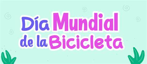 Se eligió está fecha en memoria del viaje en bicicleta que hizo albert. Día mundial de la bicicleta - Cero Plástico - Por un munto Zero Waste