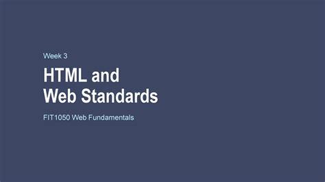 Week3 FIT1050 Web Fundamentals HTML and Web Standards Week ...