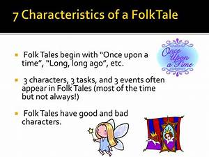 Ppt 7 Characteristics Of A Folktale Powerpoint
