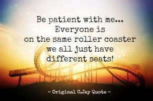 Be Patient with Me Quotes