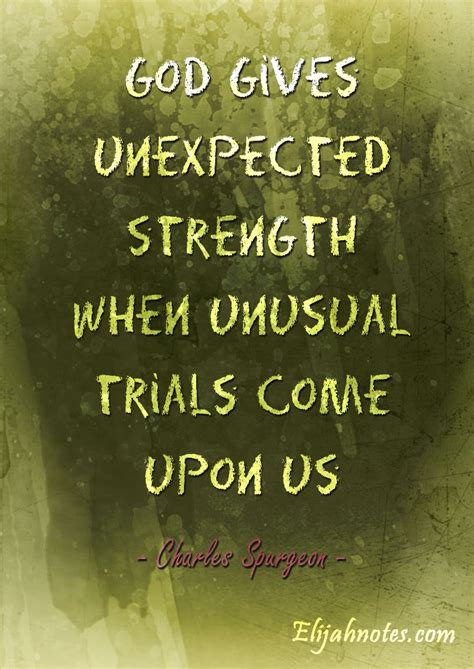 We need god's strength daily, and the lord is our strength every day. God Will Give You Unexpected Strength When Unusual Trials ...
