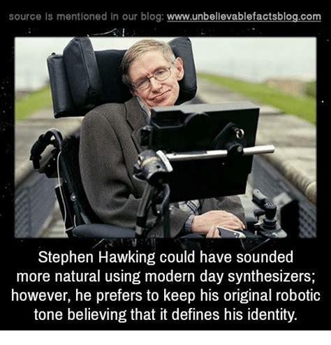 Stephen Hawking Meme - 25 best memes about synthesize synthesize memes