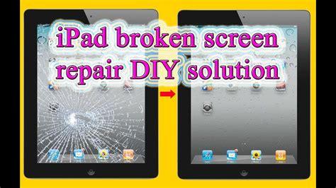 ipad broken screen replacement diy home repair method youtube