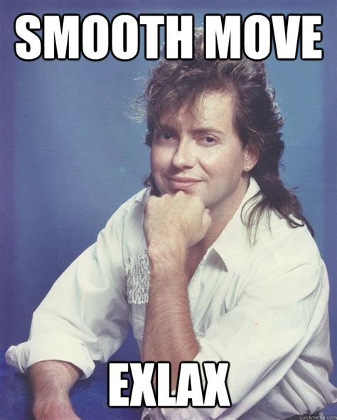 Meme Moving - smooth move exlax 1980s douchebag quickmeme
