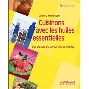 cuisiner avec les huiles essentielles cuisiner avec les huiles essentielles broché odile