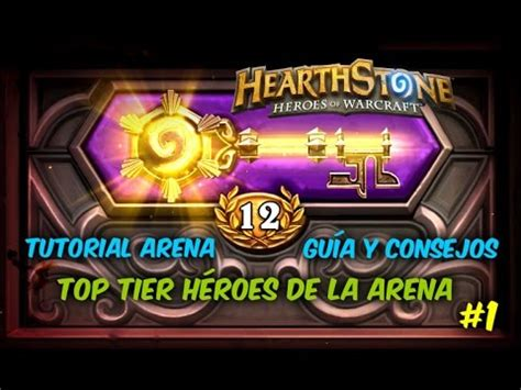 Hearthstone Español  Tutorial Arena  Top Tier Heroes