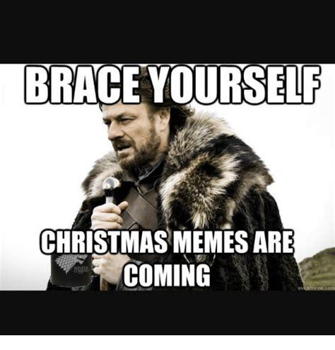 Meme Brace Yourself - 25 best memes about memes are coming memes are coming memes