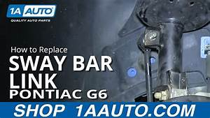 How To Install Fix Broken Rattling Front Stabilizer Bar Link Pontiac G6 Saturn Aura