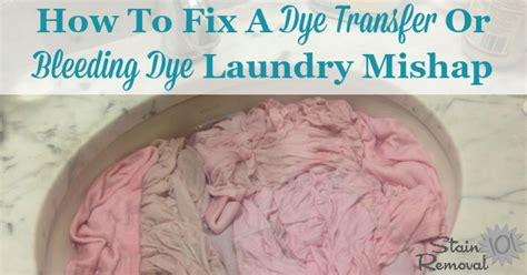 removing dye transfers from clothing how to fix a dye transfer or bleeding dye laundry mishap