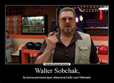 Walter Big Lebowski Meme - walter big lebowski quotes quotesgram