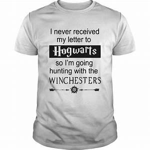 Supernatural i never received my letter from hogwarts for Hogwarts letter shirt