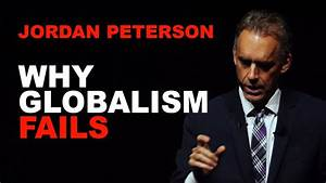 Jordan Peterson: Why Globalism Fails and Nationalism is ...