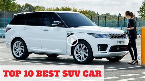 Top 10 Suv by Top 10 New Best Suv Car 2018 2019