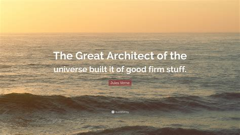 "Jules Verne Quote ""the Great Architect Of The Universe"
