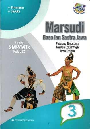 Sebelum diterbitkan, tujuan pembuatan buku ialah memperoleh bahan ajar yang lebih sempurna. Download Buku Paket Bahasa Jawa Kelas 9 Kurikulum 2013 ...
