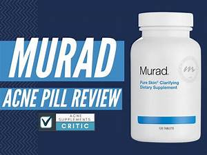 Murad Acne Pill Review  Ingredients  And Side Effects By Natural Acne Supplements