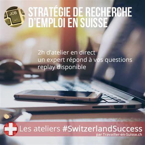 offre d emploi coiffeuse suisse ateliers emploi quot strat 233 gie de recherche d emploi en suisse quot travailler en suisse ch expatwire