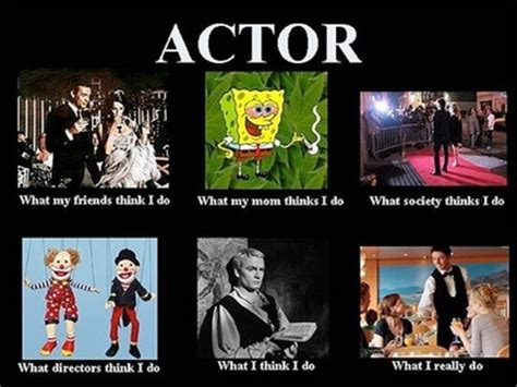 Actor Memes - in honor of last night s emmy awards our fun meme of the day is about what actors really do