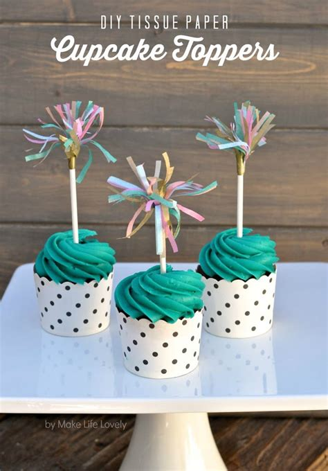tissue paper cupcake toppers  life lovely