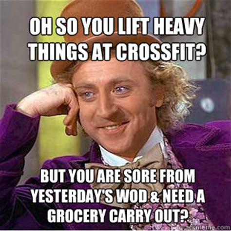 Heavy Lifting Meme - oh so you lift heavy things at crossfit but you are sore from yesterday s wod need a grocery