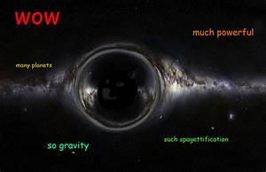 Black Hole Meme - Pics about space