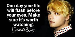 One day your life will flash before your eyes. Mak ...