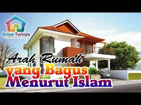 arah rumah  bagus menurut islam youtube