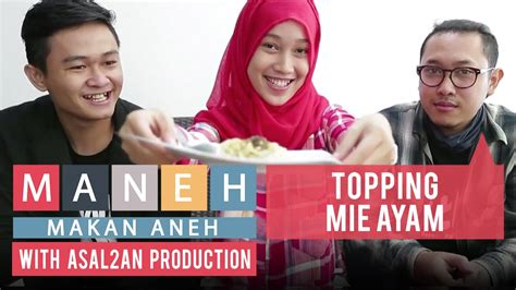 Topping Mie Ayam Makan Aneh Feat Asalan Production