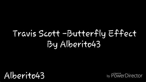 Butterfly Effect Lyrics Travis Scott Butterfly Effect Lyrics Youtube