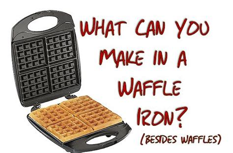 other usues for a waffle maker 15 waffle iron recipes s home