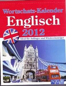 Man Lernt Nie Aus Englisch : wortschatz kalender englisch 2012 ideal f r anf nger und wiedereinsteiger ~ Watch28wear.com Haus und Dekorationen