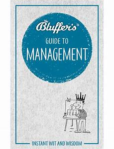 Bluffer U0026 39 S Guide To Management