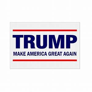 Make America Great Again - Trump Sign | Zazzle
