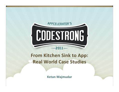 appcelerator kitchen sink ketan majmudar from kitchen sink to app real world 1317