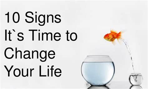 10 Signs It's Time to Change Your Life