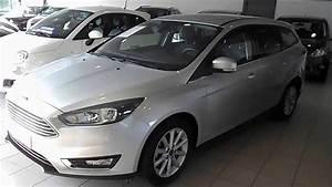 Ford Focus Sw Titanium : ford focus 1 5 tdci 120cv sw titanium my15 youtube ~ Maxctalentgroup.com Avis de Voitures