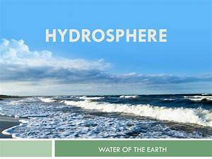 Ppt - Hydrosphere Powerpoint Presentation  Free Download
