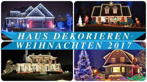 haus beleuchtet weihnachten haus dekorieren weihnachten 2017