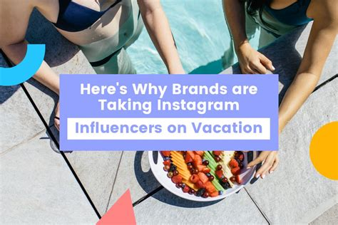 Here's Why Brands Are Taking Instagram Influencers On Vacation