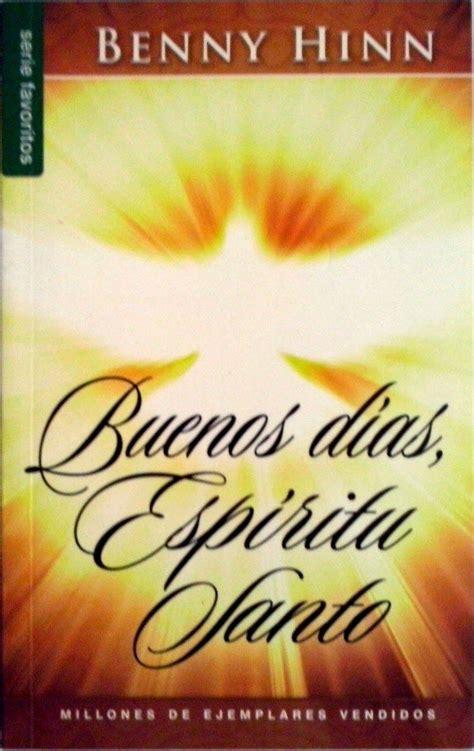 libreria gratis pdf buenos d 237 as esp 237 ritu santo benny hinn clic ir a sitio