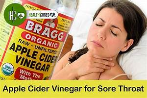 12 Ways To Use Apple Cider Vinegar To Clear Sore Throat