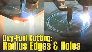Tips For Oxy-fuel Cutting Radius Edges  U0026 Holes